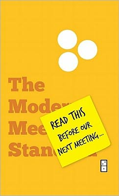 Read This Before Our Next Meeting: The Modern Meeting Standard