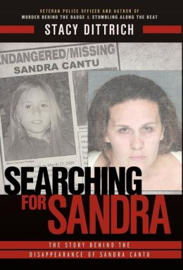 Searching for Sandra, The Story Behind the Disappearance of Sandra Cantu