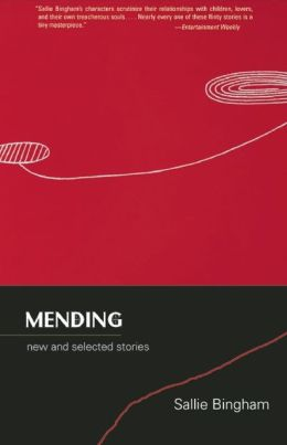 Mending: New and Selected Stories