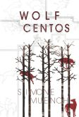 Book Cover Image. Title: Wolf Centos, Author: Simone Muench