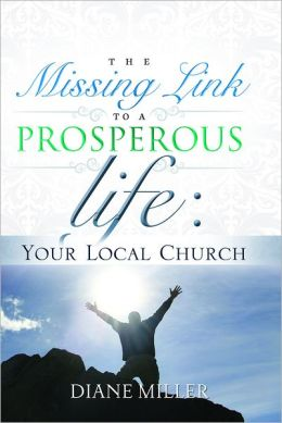 The Missing Link to a Prosperous Life: Your Local Church