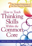 Book Cover Image. Title: How to Teach Thinking Skills Within the Common Core, Author: James Bellanca