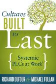 Book Cover Image. Title: Cultures Built to Last:  Systemic PLCs at Work, Author: Richard DuFour
