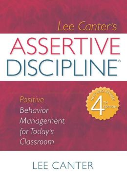Assertive Discipline: Positive Behavior Management for Today's Classroom