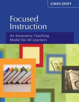 Focused Instruction: An Innovative Teaching Model for All Learners