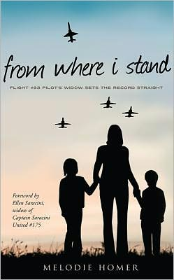 From Where I Stand: Flight #93 Pilot's Widow Sets the Record Straight