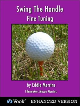 Swing The Handle: Golf 7 Fine Tuning (Enhanced Edition)