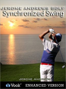 Jerome Andrews Golf: Synchronized Swing (Enhanced Edition)