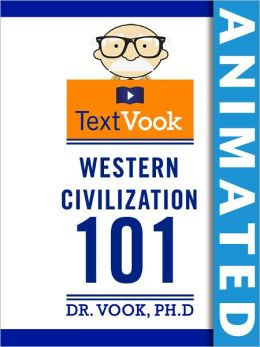 Western Civilization 101: The Animated TextVook (Enhanced Edition)