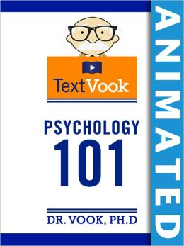 Psychology 101: The Animated TextVook (Enhanced Edition)