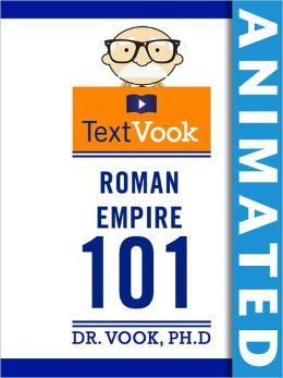 Roman Empire 101: The Animated TextVook (Enhanced Edition)
