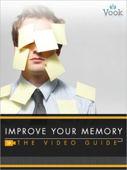 Improve Your Memory: The Video Guide (Enhanced Edition)