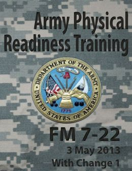 Army Physical Readiness Training FM 7-22