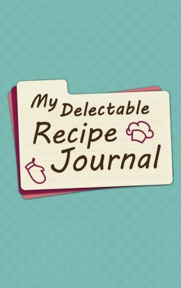 My Delectable Recipe Journal