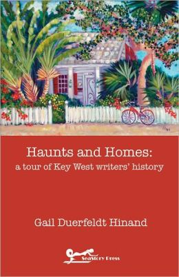 Haunts and Homes: a tour of Key West writers' history