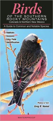 Birds of the Southern Rocky Mountains: A Guide to Common and Notable Species