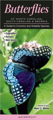 Butterflies of North Carolina, South Carolina, and Georgia: A Guide to Common and Notable Species