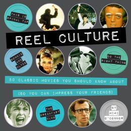 Reel Culture: 50 Movies You Should Know About (So You Can Impress Your Friends)