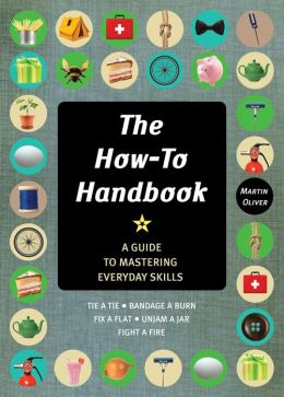 The How-To Handbook: A Guide to Mastering Everyday Skills (PagePerfect NOOK Book)