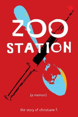 Zoo Station: The Story of Christiane F. (PagePerfect NOOK Book)