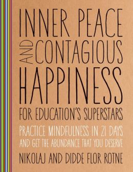 Inner Peace and Contagious Happiness for Education's Superstars