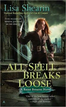 All Spell Breaks Loose (Raine Benares Series #6)