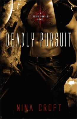 Deadly Pursuit (A Blood Hunter Novel, #2)