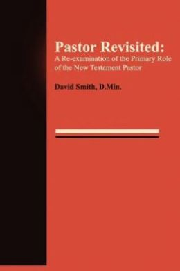 A RE-EXAMINATION OF THE PRIMARY ROLE OF THE NEW TESTAMENT PASTOR