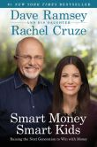 Book Cover Image. Title: Smart Money Smart Kids:  Raising the Next Generation to Win with Money, Author: Dave Ramsey