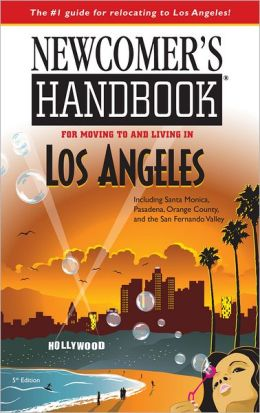 Newcomer's Handbook for Moving to and Living in Los Angeles