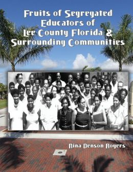 Fruits of Segregated Educators of Lee County Florida and Surrounding Communities