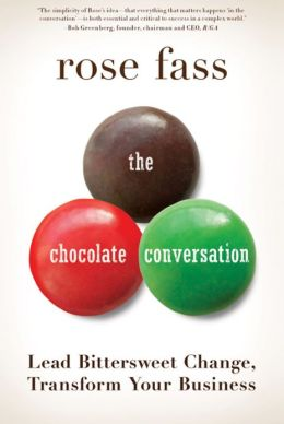 The Chocolate Conversation: Lead Bittersweet Change, Transform Your Business