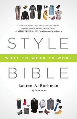 Style Bible: What to Wear to Work (Enhanced Edition)