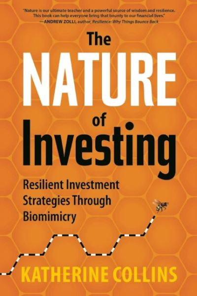 The Nature of Investing: Resilient Investment Strategies Through Biomimicry