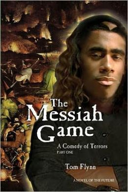 The Messiah Game: A Comedy of Terrors-Part I