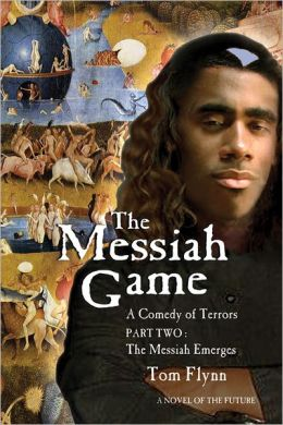 The Messiah Game: A Comedy of Terrors-Part Two: The Messiah Emerges