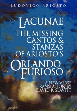 Lacunae: The Missing Cantos and Stanzas of Ludovico Ariosto's Orlando Furioso
