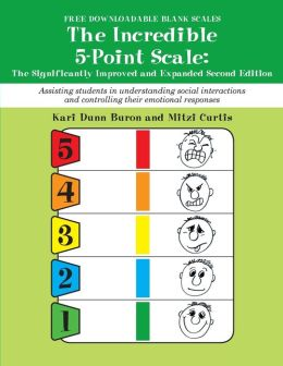 The Incredible 5-Point Scale: The Significantly Improved and Expanded Second Edition; Assisting students in understanding social interactions and controlling their emotional responses