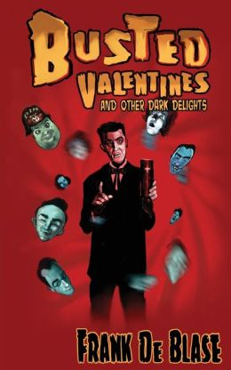 Busted Valentines and Other Dark Delights