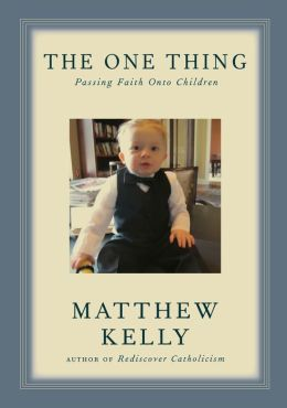 The One Thing: Passing Faith Onto Children