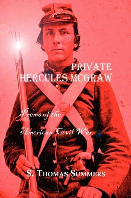 Private Hercules Mcgraw: Poems of the American Civil War