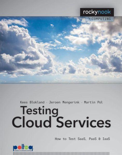 Testing Cloud Services: How to Test SaaS, PaaS & IaaS