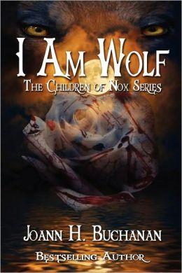 I Am Wolf: The Children of Nox Series