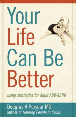 Your Life Can Be Better, Using strategies for adult ADD/ADHD