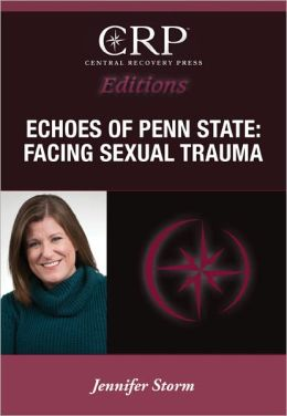 Echoes of Penn State: Facing Sexual Trauma