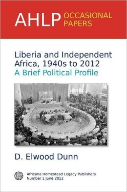 Liberia and Independent Africa, 1940s to 2012: A Brief Political Profile