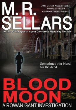 Blood Moon: A Rowan Gant Investigation