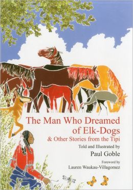 The Man Who Dreamed of Elk Dogs: And Other Stories from Tipi