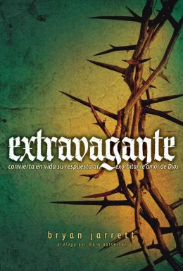 Extravagant (Spanish): Living Out Your Response to God's Outrageous Love