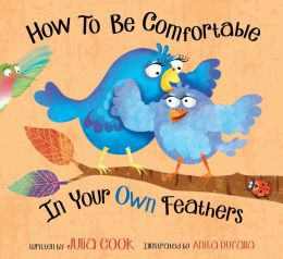 How to Be Comfortable in Your Own Feathers